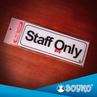 "Acrylic Sign / Papan Tanda Akrilik "" staff only """