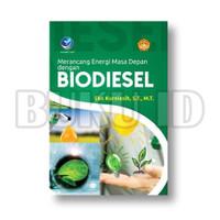 Buku Merancang Energi Masa Depan dengan Biodiesel