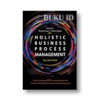 Buku Holistic Business Process Management, Teori Dan Praktik