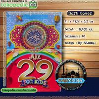 Juz 29 For Kids - Untuk Anak Anak - Maghfirah Pustaka - Karmedia