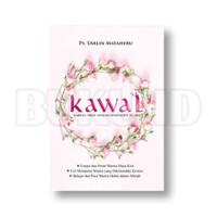 Buku Kawal, Karena Anda adalah Wanitanya Allah