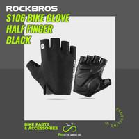 Sarung tangan Rockbros S106 Bike Glove Half Finger - Black (Size M)