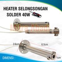 Heater Selongsongan for Solder 40W