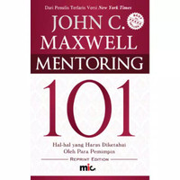 Mentoring 101 John C Maxwell