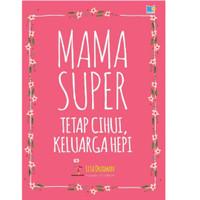 Buku Mama Super Tetap Cihuy Keluarga Hepi Lisa Druxman Miracle books
