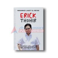 Erick Thohir: Dari Pebisnis Media Olahraga Hingga Melenggang Ke Istana