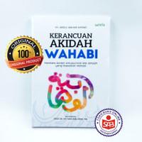 Kerancuan Akidah Wahabi - Abdul Wahab Ahmad