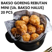 Bakso Goreng Rebutan (Ayam+Udang) 20 pcs