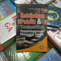 Kebijakan Publik Dan Transparansi Penyelenggaraan - Arifin Tahir