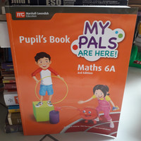 MY PALS ARE HERE MATHS 6A PUPIL'S BOOK.3rd Edition.