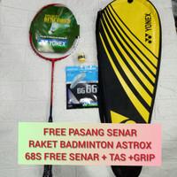 RAKET BADMINTON YONEX ASTROX 68S (NEW) FREE SENAR, GRIP, TAS