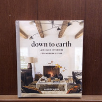 Down to Earth: Laid-back Interiors for Modern Living Book by Lauren L