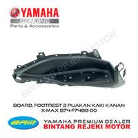 BOARD, FOOTREST 2 - PIJAKAN KAKI (KANAN) XMAX B74-F7488-00