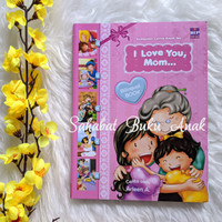 Buku Kumpulan Cerita Kasih Ibu I Love You, Mom Bilingual BIP Arleen A