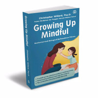 Growing Up Mindful. Buku Parenting / Pendidikan Anak Bentang Pustaka