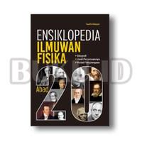 Buku Ensiklopedia Ilmuwan Fisika Abad 20