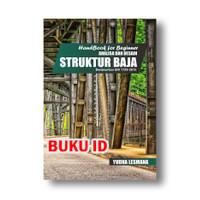 Handbook For Beginner Analisa Dan Desain Struktur Baja Berdasarkan SNI