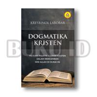 Buku Dogmatika Kristen : Metode Praktis Ajaran Kristen