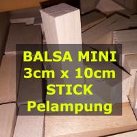 MINI STICK Pelampung Kayu Balsa 30mm 30mm x 10cm 3cm