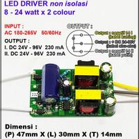 LED Driver 8 - 24 Watt x 2 Colour 230 mA AC - DC Tanpa Casing