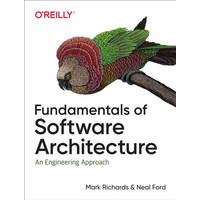 Fundamentals of Software Architecture - Mark Richards_ Neal Ford