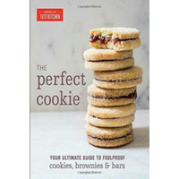 The Perfect Cookie: Your Ultimate Guide to Foolproof Cookies, Browni