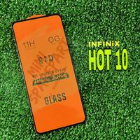 INFINIX HOT 10 - TEMPERED GLASS FULL COVER FULL LEM NON PACKING