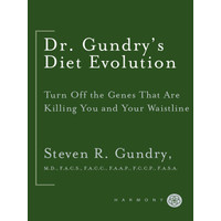 Dr. gundry Diet evolution - Turn Off the Genes That are killing