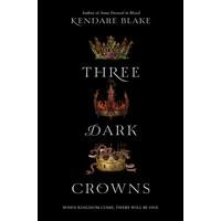 Three Dark Crowns by Blake Kendare