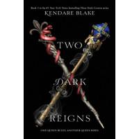 Two Dark Reigns by Blake Kendare