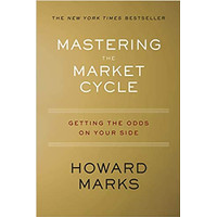 Howard Marks - Mastering the Market Cycle (SOFTCOVER)