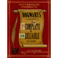 Hogwarts An Incomplete and Unreliable Guide by Rowling J.K.