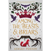 Among the Beasts Briars by Ashley Poston