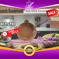 Air Fry Pan Menggoreng Tanpa Minyak / Conventional Heat Frying Sistem