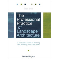 Walter Rogers - The Professional Practice of Landscape Architecture