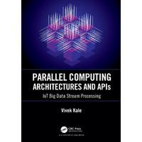 Vivek Kale - Parallel Computing Architectures and APIs
