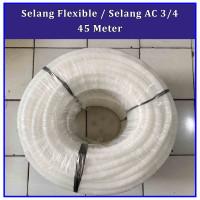 Selang Flexible Kabel Listrik / Selang AC 3/4 Per Rol 45 Meter