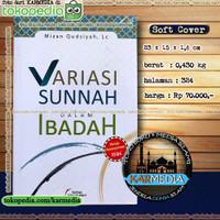 Variasi Sunnah Dalam Ibadah - Pustaka Imam Asy Syafii - PIS - Karmedia