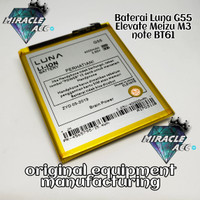 Baterai Luna G55 Elevate Meizu M3 Note BT61 Original Batre Batrai HP