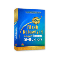 Sirah Nabawiyah Riwayat Imam Al-Bukhari
