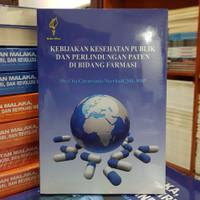 Buku Kebijakan Kesehatan Publik dan Perlindungan Paten di Bidang Farma