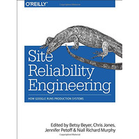 Betsy Beyer - Site Reliability Engineering (2016, O'Reilly Media)