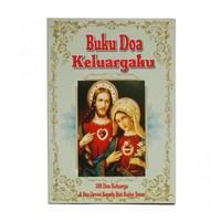 Buku Doa Keluargaku -108 Doa Keluarga & Devosi Kepada Hati Kudus Yesus