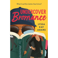 Undercover Bromance by Lyssa Kay Adams [KAY ADAMS, LYSSA]