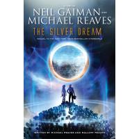 The Silver Dream by Gaiman Neil, Reaves Michael