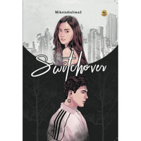 NOVEL WATTPAD SWITCHOVER - Mikeindialima2