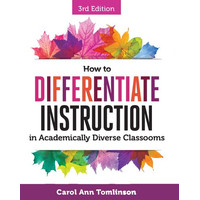 Carol Ann Tomlinson - How to Differentiate Instruction in Academically