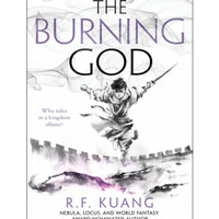 The Burning God by R. F. Kuang