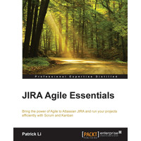 JIRA Agile Essentials: Bring the power of Agile to Atlassian