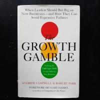 Buku THE GROWTH GAMBLE by Andrew Campbell & Robert Park
